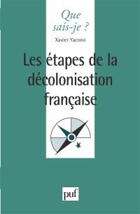 Les Etapes de la décolonisation française