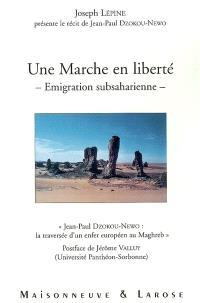 Une marche en liberté : émigration subsaharienne