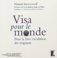 Visa pour le monde : pour la libre circulation des migrants