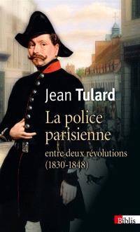 La police parisienne : entre deux révolutions (1830-1848)