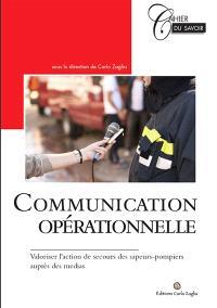 Communication opérationnelle : valoriser l'action de secours des sapeurs-pompiers auprès des médias