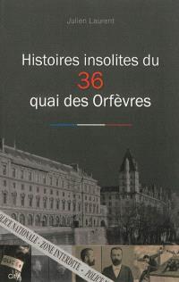Histoires insolites du 36, quai des Orfèvres