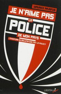 Je n'aime pas la police de mon pays : l'aventure du bulletin Que fait la police ? : 1994-2012