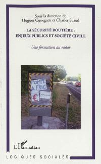 La sécurité routière : enjeux publics et sécurité civile : une formation au radar