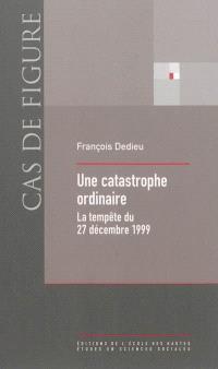Une catastrophe ordinaire : la tempête du 27 décembre 1999