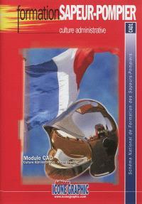 Culture administrative : module CAD, culture administrative, niveau équipier : schéma national de formation des sapeurs-pompiers, CAD1