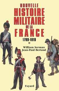 Nouvelle histoire militaire de la France. Volume 1, De la révolution à 1918