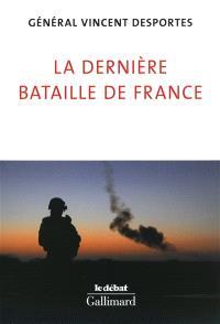 La dernière bataille de France : lettre aux Français qui croient encore être défendus