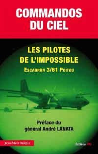 Commandos du ciel, les pilotes de l'impossible : 20 ans d'opérations des forces spéciales air : Escadrille des opérations spéciales (EOS), Division des opérations spécialees (DOS), Escadron 3-61 Poitou