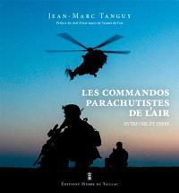 Les commandos parachutistes de l'air : entre ciel et terre