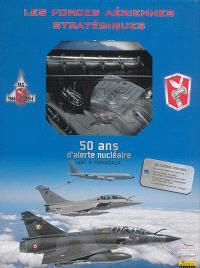 Les forces aériennes stratégiques : 50 ans d'alerte nucléaire : coffret