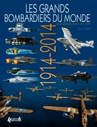 Les grands bombardiers du monde : de la Grande Guerre à nos jours : 1914-2014