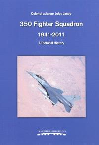 350 fighter squadron, 1941-2011 : a pictorial history