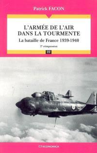 L'armée de l'air dans la tourmente : la bataille de France, 1939-1940