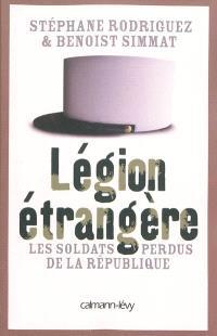Légion étrangère : les soldats perdus de la République