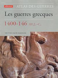 Les guerres grecques 1400-146 av. J.-C.