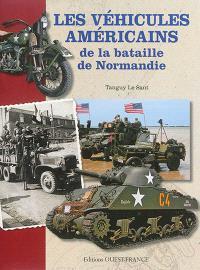Les véhicules américains de la bataille de Normandie