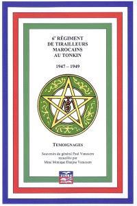6e régiment de tirailleurs marocains au Tonkin, 1947-1949 : témoignages