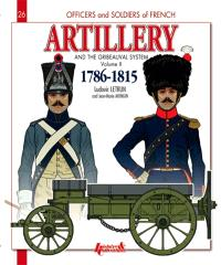 Artillery and the Gribeauval system : 1786-1815. Volume 2, The horse artillery and the artillery train