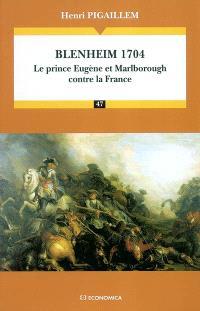 Blenheim, 1704 : le prince Eugène et Marlborough contre la France