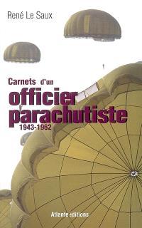 Carnets d'un officier parachutiste : 1943-1962