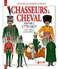Chasseurs à cheval : 1779-1815. Volume 2