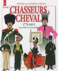 Chasseurs à cheval : 1779-1815. Volume 3, 1810-15