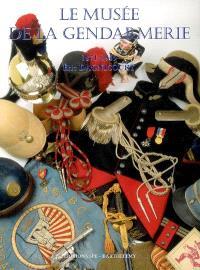 Encyclopédie de la Gendarmerie nationale. Volume 5, Le musée de la gendarmerie : 1871-1945
