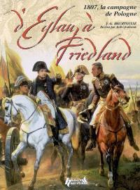 Eylau-Friedland : la campagne de 1807
