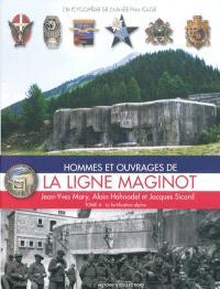 Hommes et ouvrages de la ligne Maginot. Volume 4, La fortification alpine