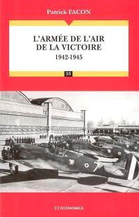 L'armée de l'air de la victoire : 1942-1945