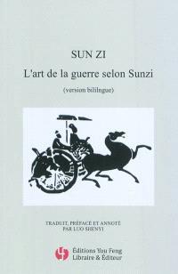 L'art de la guerre selon Sunzi : version bilingue