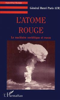 L'atome rouge : le nucléaire soviétique et russe