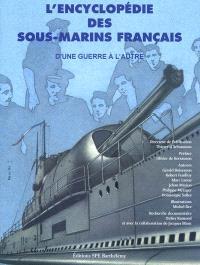 L'encyclopédie des sous-marins français. Volume 2, D'une guerre à l'autre