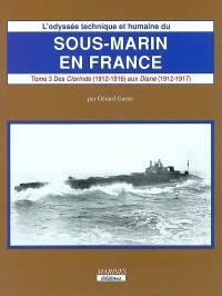 L'odyssée technique et humaine du sous-marin en France. Volume 3-1, Les sous-marins achevés pendant la grande guerre : des Clorinde aux Diane et aux Armide, avec l'UB 26