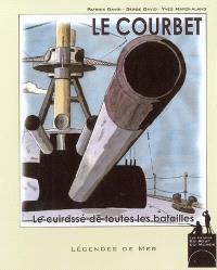 Le Courbet : le cuirassé de toutes les batailles
