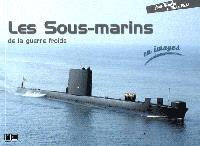 Les sous-marins de la guerre froide