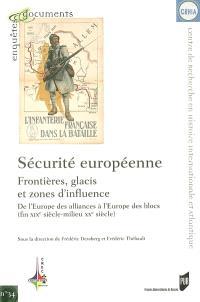 Sécurité européenne : frontières, glacis et zones d'influence : de l'Europe des alliances à l'Europe des blocs (fin XIXe siècle-milieu XXe siècle)
