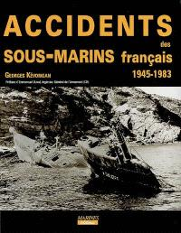 Accidents des sous-marins français, 1945-1983