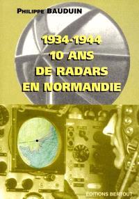 1934-1944 : 10 ans de radars en Normandie