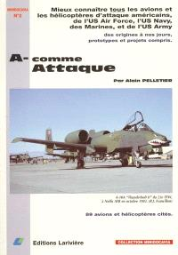 A-comme attaque : histoire de la désignation des avions et hélicoptères d'attaque américains