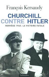 Churchill contre Hitler : premier choc, Norvège, 1940