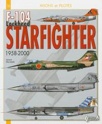 F-104 Lockheed Starfighter : 1958-2000