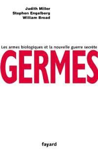 Germes : les armes biologiques et la nouvelle guerre secrète