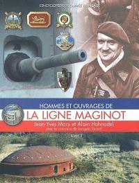 Hommes et ouvrages de la ligne Maginot. Volume 2