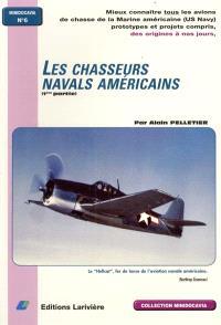 Les chasseurs navals américains. Volume 1, 1ère partie