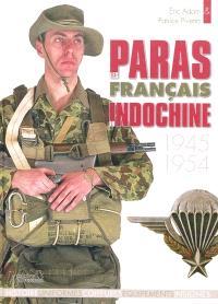Les paras français, Les paras français en Indochine : 1945-1954 : histoire, uniformes, coiffures, équipements, insignes