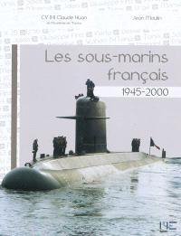 Les sous-marins français : 1945-2000