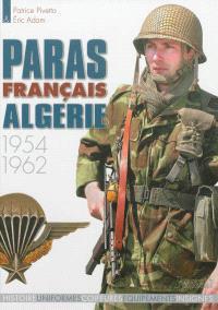 Les paras français, Paras français Algérie : 1954-1962 : histoire, uniformes, coiffures, équipements, insignes
