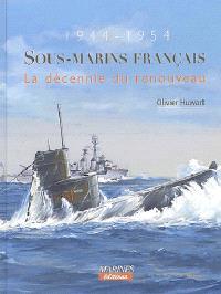 Sous-marins français : le renouveau de l'après-guerre